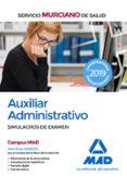 AUXILIAR ADMINISTRATIVO DEL SERVICIO MURCIANO DE SALUD: SIMULACROS DE EXAMEN - 9788414224922 - VV.AA.