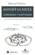 MINDFULNESS: CURIOSIDAD Y ACEPTACION - 9788415227922 - JAVIER GARCIA-CAMPAYO