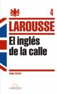 EL INGLES DE LA CALLE LAROUSSE - 9788415411222 - VV.AA.