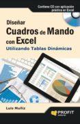 DISEÑAR CUADROS DE MANDO CON EXCEL UTILIZANDO LAS TABLAS DINÁMICAS (EBOOK) - 9788415505822 - LUIS MUÑIZ GONZALEZ