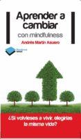 APRENDER A CAMBIAR CON MINDFULNESS - 9788415750222 - ANDRES MARTIN ASUERO
