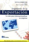 INGENIERÍA DE LA EXPORTACION: LA RUTA PARA INTERNACIONALIZAR SU EMPRESA - 9788415781622 - NICOLA MINERVINI