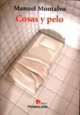COSAS Y PELO - 9788415916222 - MANUEL MONTALVO