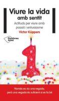 VIURE LA VIDA AMB SENTIT - 9788416256822 - VICTOR KUPPERS