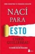 NACI PARA ESTO - 9788416579822 - CHRIS GUILLEBEAU