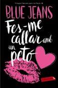 FES-ME CALLAR AMB UN PETÓ - 9788416600922 - BLUE JEANS