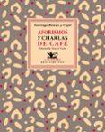 AFORISMOS Y CHARLAS DE CAFÉ - 9788416685622 - SANTIAGO RAMON Y CAJAL