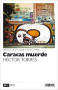 CARACAS MUERDE (EBOOK) - 9788416687022 - HECTOR TORRES