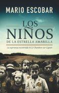 LOS NIÑOS DE LA ESTRELLA AMARILLA - 9788417216122 - MARIO ESCOBAR