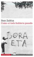 COMO SI TODO HUBIERA PASADO - 9788417355722 - IBAN ZALDUA