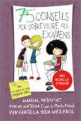 75 CONSELLS PER SOBREVIURE ALS EXAMENS (75 CONSELLS 5) - 9788420419022 - MARIA FRISA