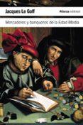 MERCADERES Y BANQUEROS DE LA EDAD MEDIA - 9788420682822 - JACQUES LE GOFF