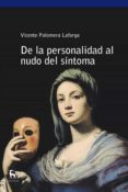 de la personalidad al nudo del síntoma (ebook)-vicente palomera-9788424938222