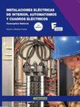 INSTALACIONES ELECTRICAS DE INTERIOR, AUTOMATISMOS Y CUADROS ELEC TRICOS: CONCEPTOS BASICOS - 9788426716422 - ANSELMO MARTINEZ PAREJA