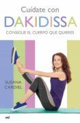 CUIDATE CON DAKIDISSA - 9788427042322 - DAKIDISSA