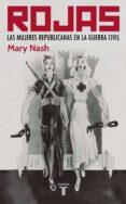 ROJAS: LAS MUJERES REPUBLICANAS - 9788430606122 - MARY NASH