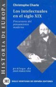 LOS INTELECTUALES EN EL SIGLO XIX - 9788432310522 - CHRISTOPHE CHARLE