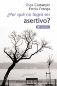 ¿POR QUE NO LOGRO SER ASERTIVO? - 9788433015822 - OLGA CASTANYER