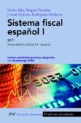 SISTEMA FISCAL ESPAÑOL I - 9788434428522 - EMILIO ALBI