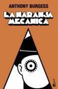 LA NARANJA MECANICA - 9788445078822 - ANTHONY BURGESS