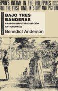 bajo tres banderas (ebook)-benedict anderson-9788446041122