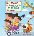 MI MAMA ES LA MEJOR MADRE DEL MUNDO - 9788448843922 - ANA ZURITA JIMENEZ