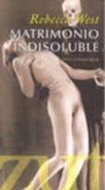 MATRIMONIO INDISOLUBLE - 9788461383122 - REBECCA WEST