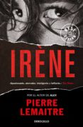 IRÈNE (SERIE CAMILLE VERHOEVEN 1) - 9788466333122 - PIERRE LEMAITRE
