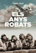 ELS ANYS ROBATS (EBOOK) - 9788466415422 - TANIA JUSTE