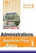 ADMINISTRATIVOS DE LA DIPUTACION FORAL DE ALAVA TEMARIO VOLUMEN 1 - 9788466594622 - VV.AA.