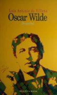 OSCAR WILDE - 9788470306822 - LUIS ANTONIO DE VILLENA