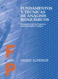 FUNDAMENTOS Y TECNICAS DE ANALISIS BIOQUIMICOS (GRADO SUPERIOR) - 9788476479322 - BENJAMIN GARCIA ESPINOSA