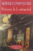 HISTORIAS DE LA ANTIGÜEDAD - 9788477021322 - ARTHUR CONAN DOYLE