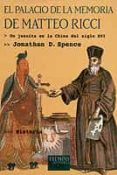 EL PALACIO DE LA MEMORIA DE MATTEO RICCI: UN JESUITA EN LA CHINA DEL SIGLO XVI - 9788483108222 - JONATHAN D. SPENCE