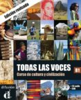 TODAS LAS VOCES. CURSO DE CULTURA Y CIVILIZACIÓN. B1. CD + DVD - 9788484437222 - VV.AA.