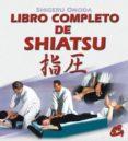LIBRO COMPLETO DE SHIATSU - 9788488242822 - SHIGERU ONODA