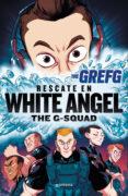 GREFG: RESCATE EN WHITE ANGEL - 9788490437322 - THEGREFG