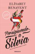 PERSIGUIENDO A SILVIA - 9788490628522 - ELISABET BENAVENT