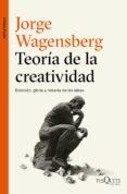 TEORIA DE LA CREATIVIDAD - 9788490663622 - JORGE WAGENSBERG