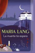 LA MUERTE TE ESPERA - 9788490700822 - MARIA LANG
