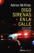OIGO SIRENAS EN LA CALLE - 9788491040422 - ADRIAN MCKINTY