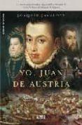 YO, JUAN DE AUSTRIA - 9788492520022 - JOAQUIN JAVALOYS