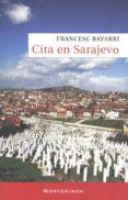 CITA EN SARAJEVO (MONTESINOS) - 9788492616022 - FRANCESC BAYARRI