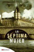 LA SEPTIMA MUJER - 9788492695522 - FREDERIQUE MOLAY