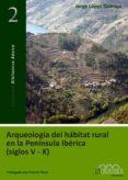 arqueologia del habitat rural en la peninsula iberica (siglos v-x )-jorge lopez quiroga-9788493673222