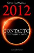 2012 CONTACTO CON OTRAS REALIDADES - 9788493817022 - SIXTO PAZ WELLS