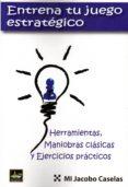 ENTRENA TU JUEGO ESTRATEGICO - 9788494561122 - JACOBO CASELAS