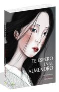 TE ESPERO EN EL ALMENDRO - 9788494829222 - JOSE CARLOS ROMAN