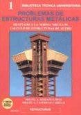 PROBLEMAS DE ESTRUCTURAS METALICAS: ADAPTADO A LA NORMA NBE-EA 95 : CALCULO DE ESTRUCTURAS DE ACERO (2ª ED.) - 9788495279422 - MIGUEL ANGEL SERRANO LOPEZ