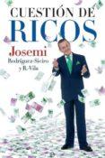 CUESTION DE RICOS - 9788497347822 - JOSEMI RODRIGUEZ SIEIRO